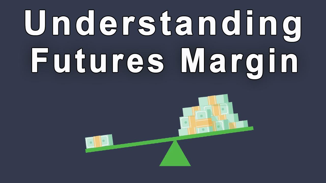 understanding futures margin